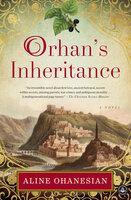 Orhan's Inheritance: A Novel - Aline Ohanesian