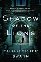 Shadow of the Lions: A Novel - Christopher Swann