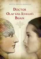 Doctor Olaf van Schuler's Brain - Kirsten Menger-Anderson