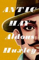 Antic Hay - Aldous Huxley
