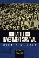 The Battle for Investment Survival - Gerald M. Loeb
