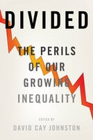 Divided: The Perils of Our Growing Inequality - Various authors