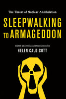 Sleepwalking to Armageddon: The Threat of Nuclear Annihilation - Various Authors