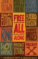 Free All Along: The Robert Penn Warren Civil Rights Interviews - Various Authors