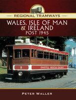 Wales, Isle of Man & Ireland, Post 1945 - Peter Waller
