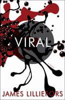 Viral: A Novel - James Lilliefors