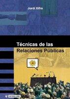 Técnicas de las Relaciones Públicas - Jordi Xifra Triadú