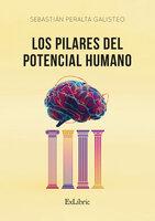 Los pilares del potencial humano - Sebastián Peralta Galisteo