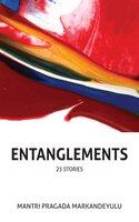 Entanglements: Stories - Mantri Pragada Markandeyulu