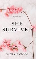 She Survived: An Untold Story - Sania Batool