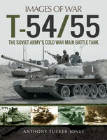 T-54/55: The Soviet Army's Cold War Main Battle Tank - Anthony Tucker-Jones