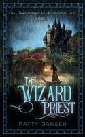 The Wizard Priest - Patty Jansen