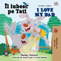 Îl iubesc pe Tati I Love My Dad: Romanian English Bilingual - KidKiddos Books, Shelley Admont