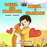 Boxer and Brandon Boxer y Brandon - KidKiddos Books, Inna Nusinsky