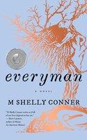 everyman: a novel - M Shelly Conner