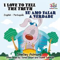 I Love to Tell the Truth Eu Amo Falar a Verdade: English Portuguese - KidKiddos Books, Shelley Admont