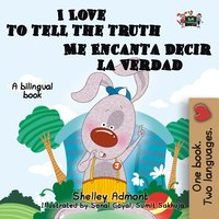 I Love to Tell the Truth Me Encanta Decir la Verdad: English Spanish Bilingual Book - KidKiddos Books, Shelley Admont