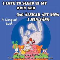 I Love to Sleep in My Own Bed Jag älskar att sova i min säng: English Swedish - KidKiddos Books, Shelley Admont