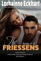 The Friessens: Books 9 -11 - Lorhainne Eckhart