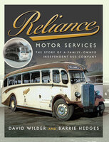 Reliance Motor Services: The Story of a Family-Owned Independent Bus Company - David Wilder, Barrie Hedges