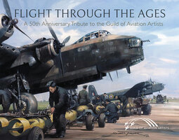 Flight Through the Ages: A 50th Anniversary Tribute to the Guild of Aviation Artists - Artists of Aviation