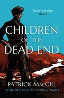 Children of the Dead End - Patrick MacGill, Brian D. Osborne