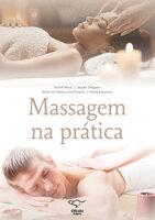 Massagem na Prática - André Nessi, Jaques Delgado, Fátima Lima Pereira, Pamela Arantes