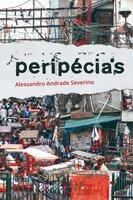 Peripécias - Alessandro Andrade Severino