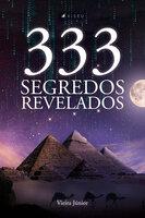 333 Segredos Revelados - Vieira Júnior