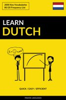 Learn Dutch - Quick / Easy / Efficient: 2000 Key Vocabularies - Pinhok Languages