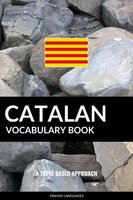 Catalan Vocabulary Book: A Topic Based Approach - Pinhok Languages