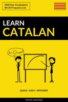 Learn Catalan - Quick / Easy / Efficient: 2000 Key Vocabularies - Pinhok Languages
