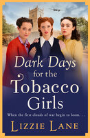 Dark Days for the Tobacco Girls: A gritty heartbreaking saga from bestseller Lizzie Lane for 2021 - Lizzie Lane