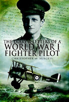 The Diary & Letters of a World War I Fighter Pilot - Christopher M. Burgess