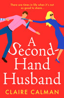A Second-Hand Husband: The laugh-out-loud new novel from Claire Calman for 2021 - Claire Calman