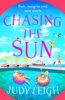 Chasing the Sun: The brand new fun summer read from bestseller Judy Leigh - Judy Leigh