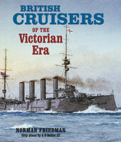 British Cruisers of the Victorian Era - Norman Friedman
