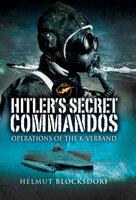 Hitler's Secret Commandos: Operations of the K-Verband - Helmut Blocksdorf