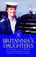 Britannia's Daughters: The Story of the WRNs - Ursula Stuart Mason