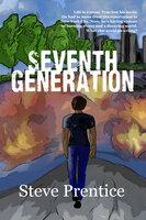 Seventh Generation: a magical YA debut novel - Steve Prentice