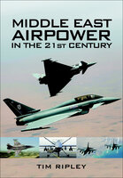Middle East Airpower in the 21st Century - Tim Ripley