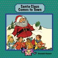 Santa Claus Comes to Town - Donald Kasen