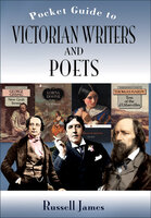 Pocket Guide to Victorian Writers and Poets - Russell James