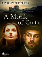 A Monk of Cruta - Edward Phillips Oppenheimer