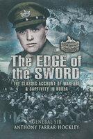 The Edge of the Sword: The Classic Account of Warfare & Captivity in Korea