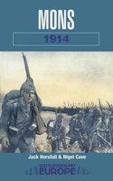 Mons 1914 - Nigel Cave, Jack Horsfall