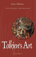 Tolkien's Art: A Mythology for England - Jane Chance