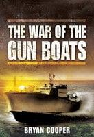 The War of the Gun Boats - Bryan Cooper