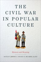 The Civil War in Popular Culture: Memory and Meaning - Randal Allred