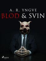 Blod & Svin